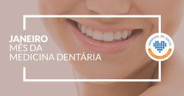 Janeiro - Mês da Medicina Dentária