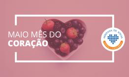 Maio - Mês do Coração
